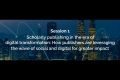 Session 1 - Scholarly publishing in the era of digital transformation