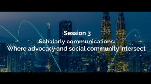 Session 3 - Scholarly communications: Where advocacy and social community intersect session